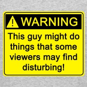 Warning!-This-guy-might-do-things-that-some-viewers-may-find-disturbing!